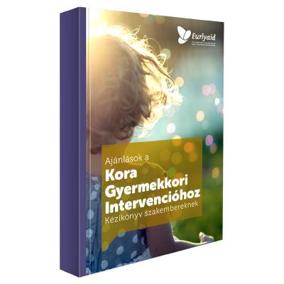 Ajánlások a Kora Gyermekkori Intervencióhoz  Kézikönyv szakembereknek